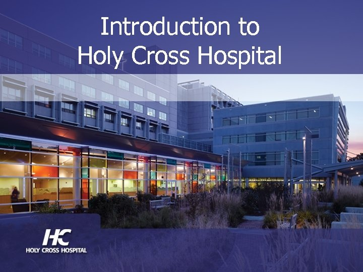 Introduction to Holy Cross Hospital