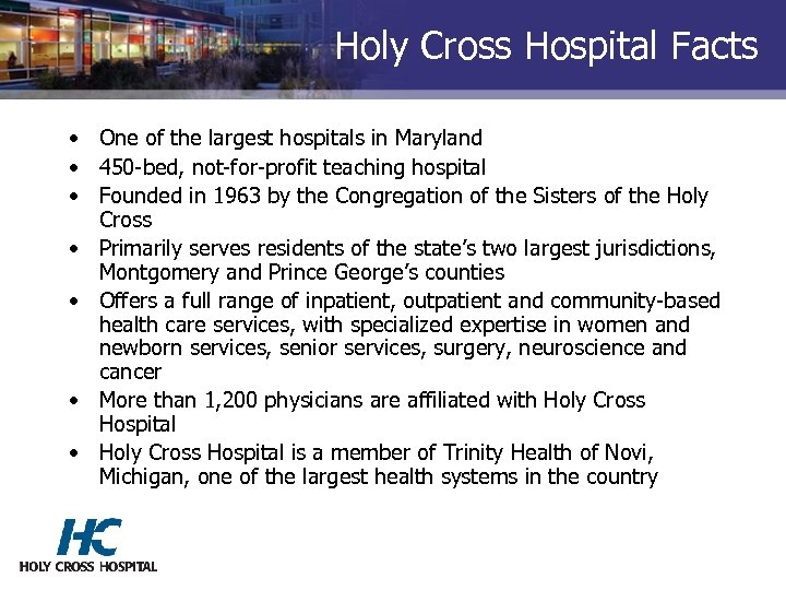 Holy Cross Hospital Facts • One of the largest hospitals in Maryland • 450