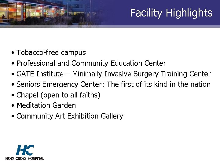 Facility Highlights • Tobacco-free campus • Professional and Community Education Center • GATE Institute