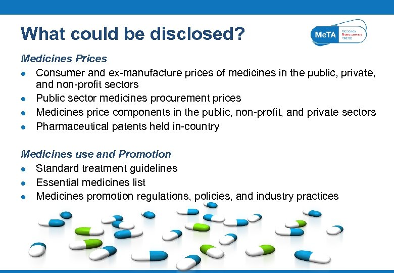 What could be disclosed? Medicines Prices l Consumer and ex-manufacture prices of medicines in