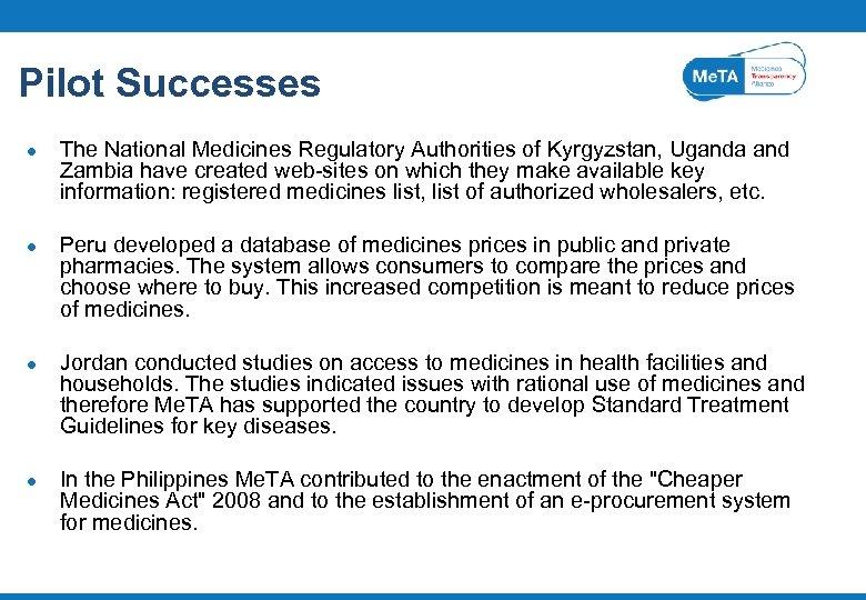 Pilot Successes l l The National Medicines Regulatory Authorities of Kyrgyzstan, Uganda and Zambia