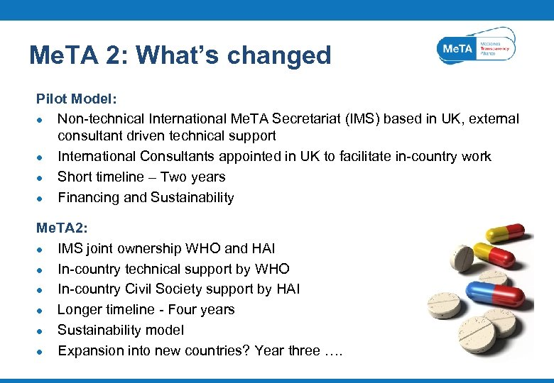 Me. TA 2: What's changed Pilot Model: l Non-technical International Me. TA Secretariat (IMS)