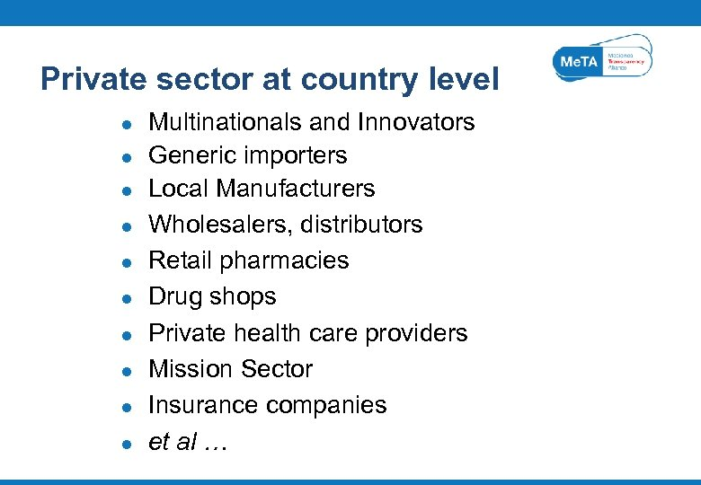 Private sector at country level l l Multinationals and Innovators Generic importers Local Manufacturers