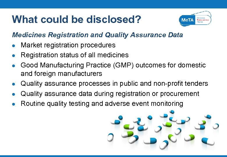 What could be disclosed? Medicines Registration and Quality Assurance Data l Market registration procedures