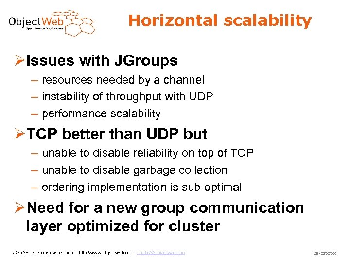 Horizontal scalability Issues with JGroups – resources needed by a channel – instability of