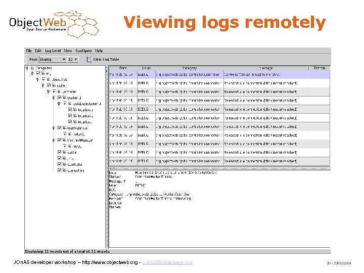 Viewing logs remotely JOn. AS developer workshop – http: //www. objectweb. org - c-jdbc@objectweb.