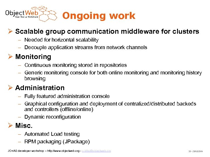 Ongoing work Scalable group communication middleware for clusters – Needed for horizontal scalability –