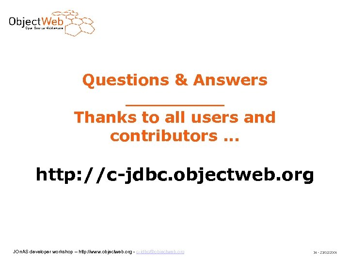 Questions & Answers _____ Thanks to all users and contributors. . . http: //c-jdbc.