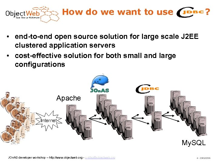 How do we want to use ? • end-to-end open source solution for large