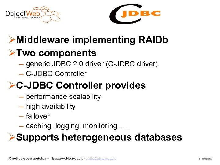 C-JDBC Middleware implementing RAIDb Two components – generic JDBC 2. 0 driver (C-JDBC driver)