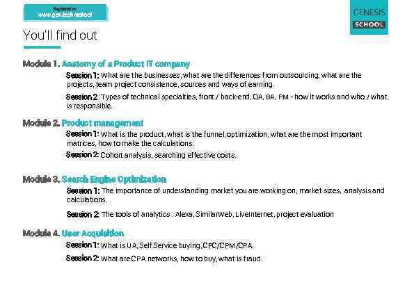 Registration: www. gen. tech/school You'll find out Module 1. Anatomy of a Product IT