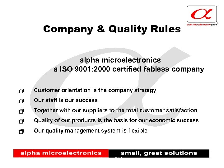 Company & Quality Rules alpha microelectronics a ISO 9001: 2000 certified fabless company +