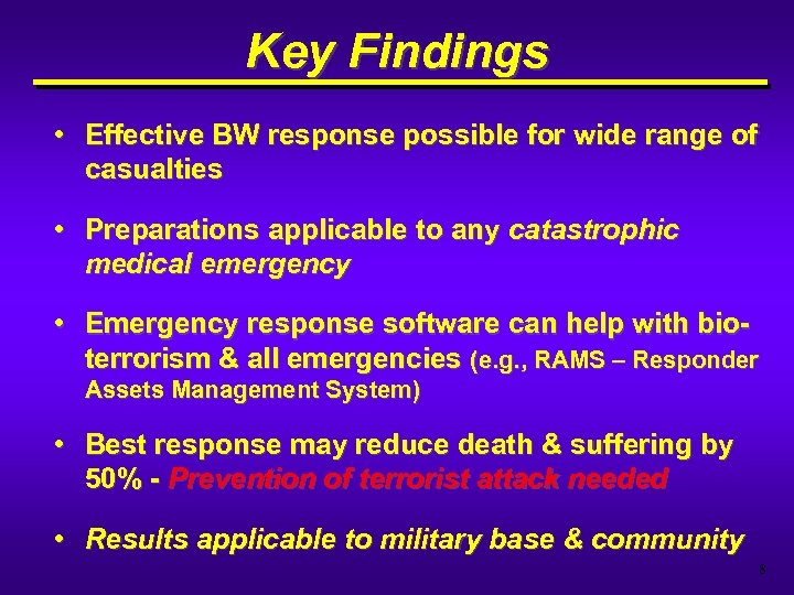 Key Findings • Effective BW response possible for wide range of casualties • Preparations