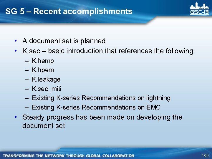 SG 5 – Recent accomplishments • A document set is planned • K. sec