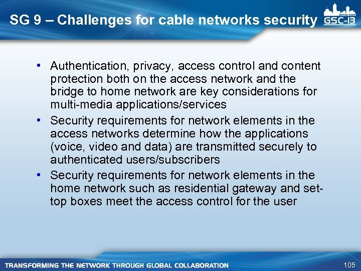 SG 9 – Challenges for cable networks security • Authentication, privacy, access control and