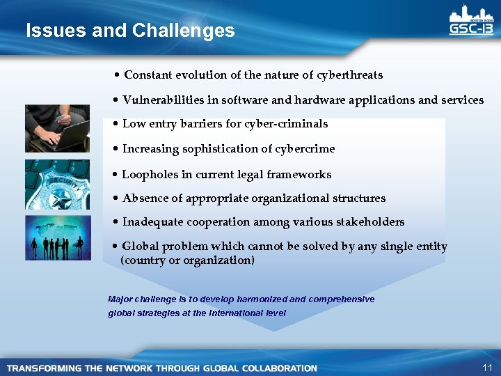 Issues and Challenges • Constant evolution of the nature of cyberthreats • Vulnerabilities in