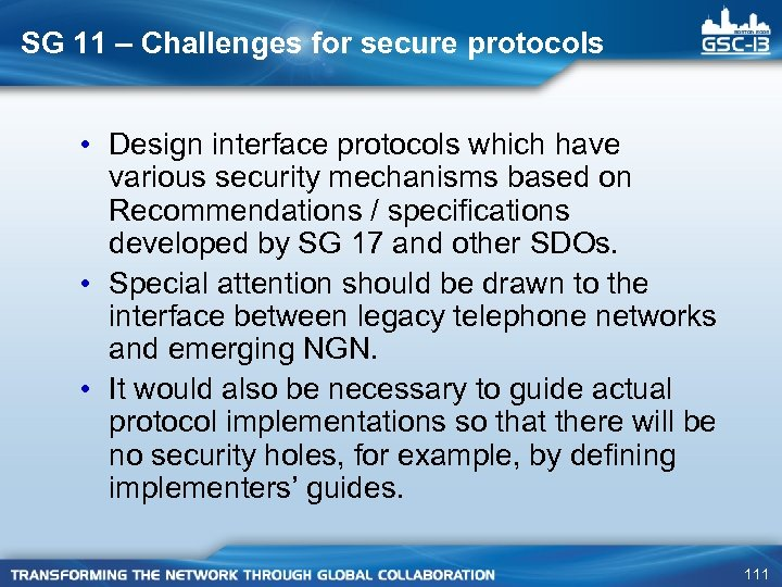 SG 11 – Challenges for secure protocols • Design interface protocols which have various