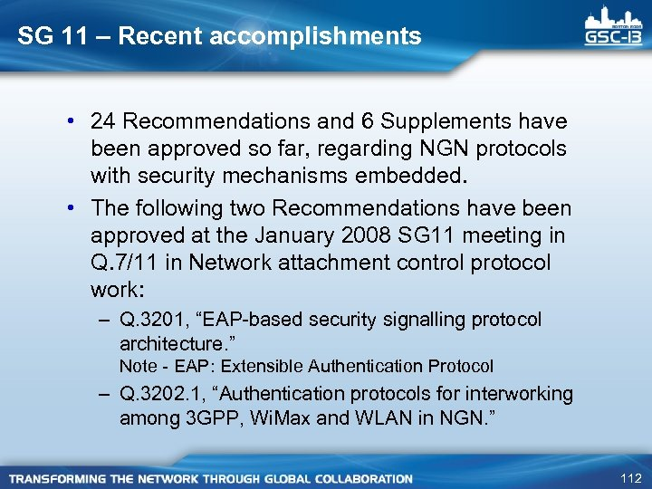 SG 11 – Recent accomplishments • 24 Recommendations and 6 Supplements have been approved