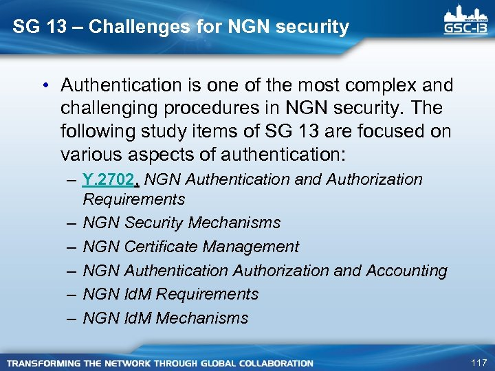 SG 13 – Challenges for NGN security • Authentication is one of the most