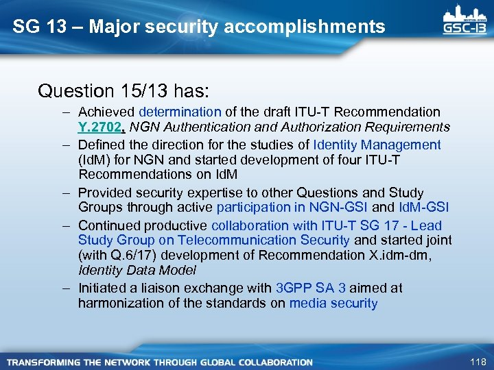 SG 13 – Major security accomplishments Question 15/13 has: – Achieved determination of the