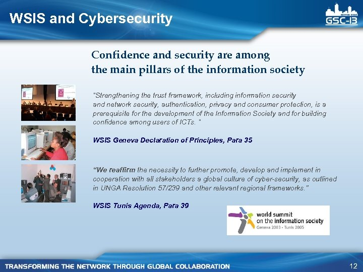 WSIS and Cybersecurity Confidence and security are among the main pillars of the information
