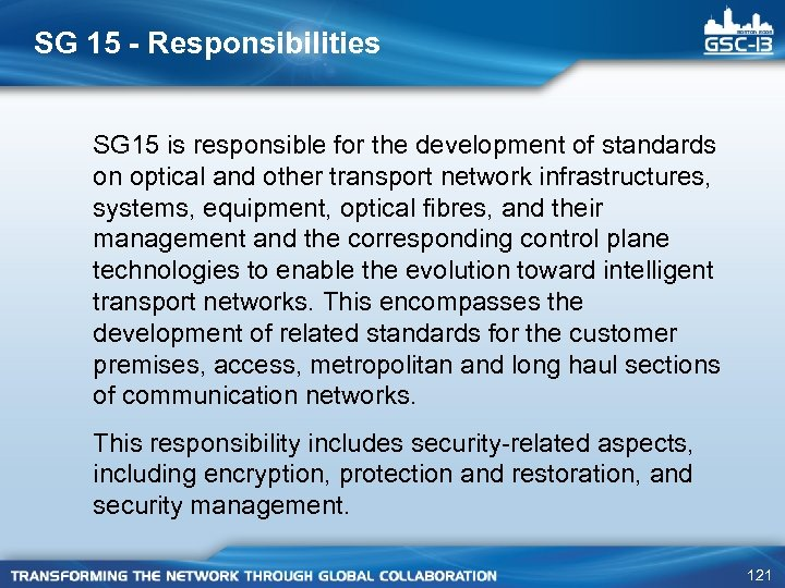 SG 15 - Responsibilities SG 15 is responsible for the development of standards on