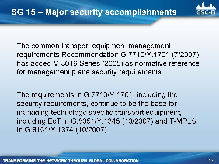 SG 15 – Major security accomplishments The common transport equipment management requirements Recommendation G.
