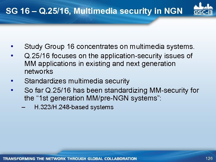 SG 16 – Q. 25/16, Multimedia security in NGN • • Study Group 16