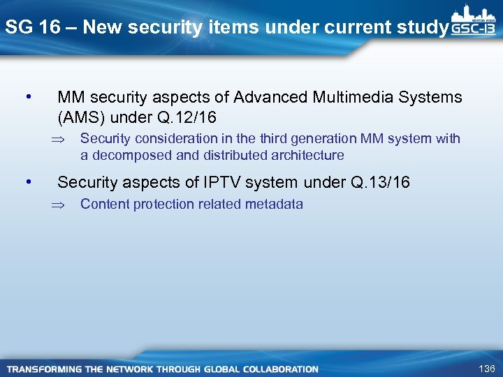 SG 16 – New security items under current study • MM security aspects of