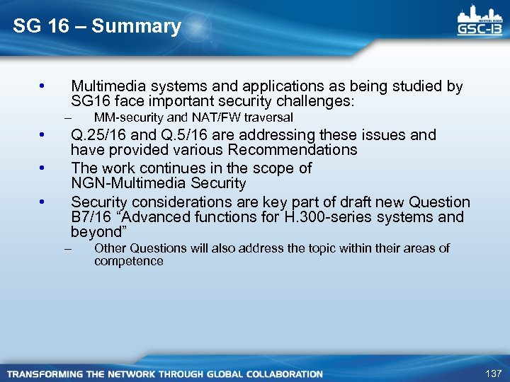 SG 16 – Summary • Multimedia systems and applications as being studied by SG