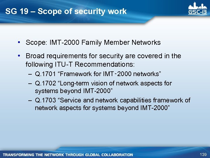 SG 19 – Scope of security work • Scope: IMT-2000 Family Member Networks •