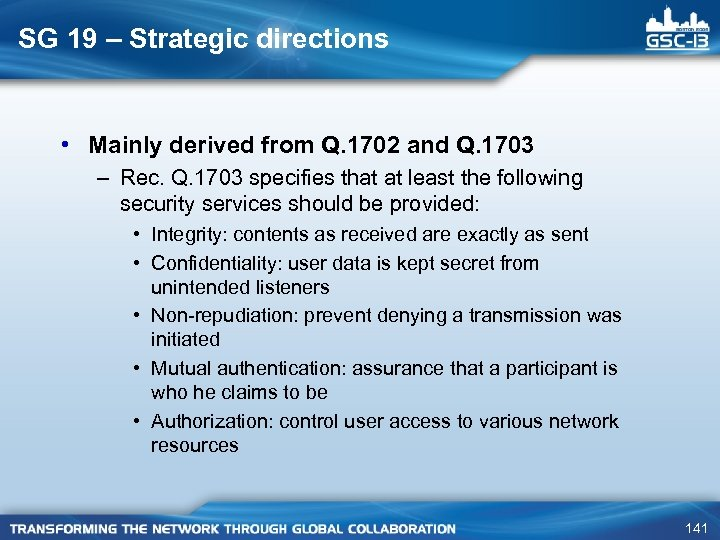 SG 19 – Strategic directions • Mainly derived from Q. 1702 and Q. 1703
