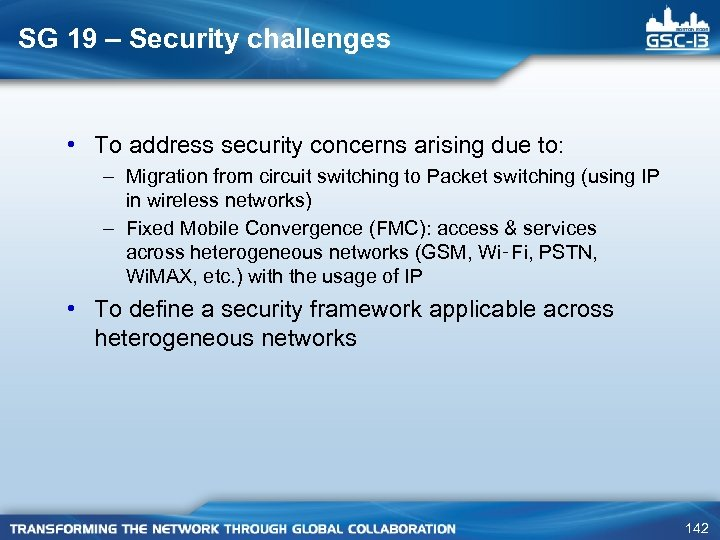 SG 19 – Security challenges • To address security concerns arising due to: –