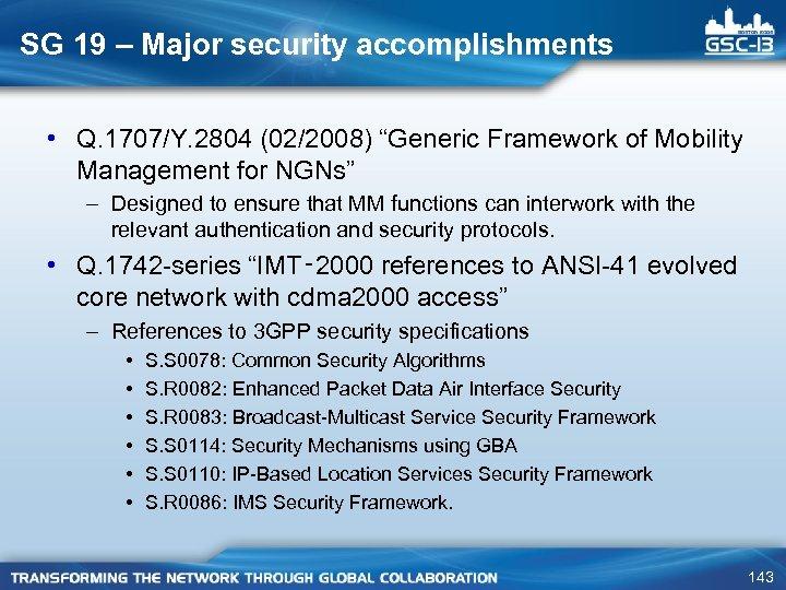 "SG 19 – Major security accomplishments • Q. 1707/Y. 2804 (02/2008) ""Generic Framework of"