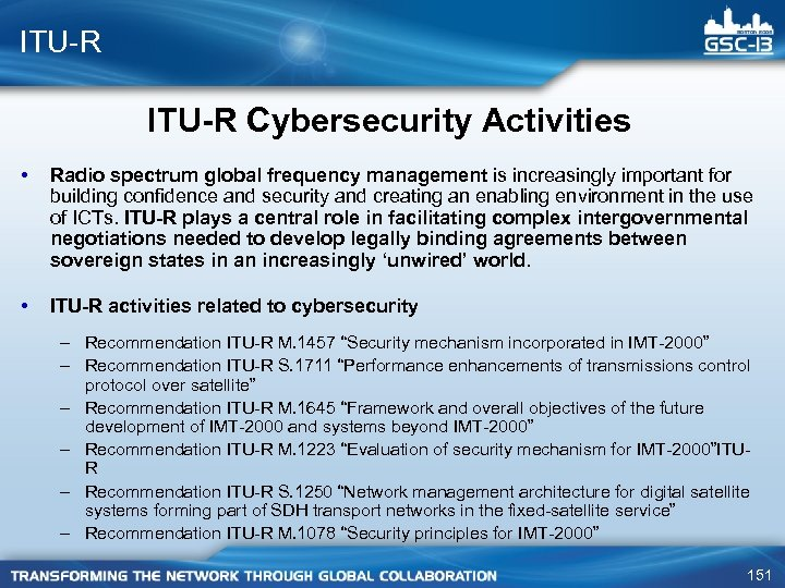 ITU-R Cybersecurity Activities • Radio spectrum global frequency management is increasingly important for building
