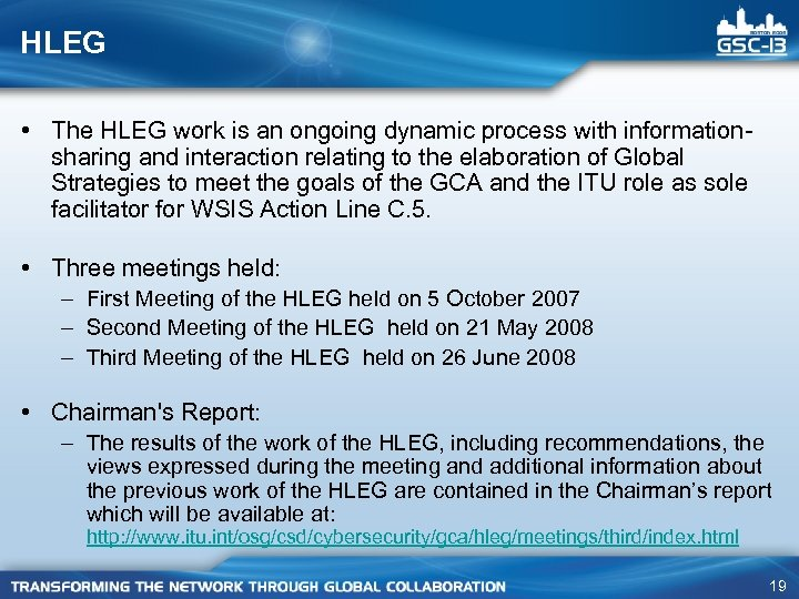HLEG • The HLEG work is an ongoing dynamic process with informationsharing and interaction