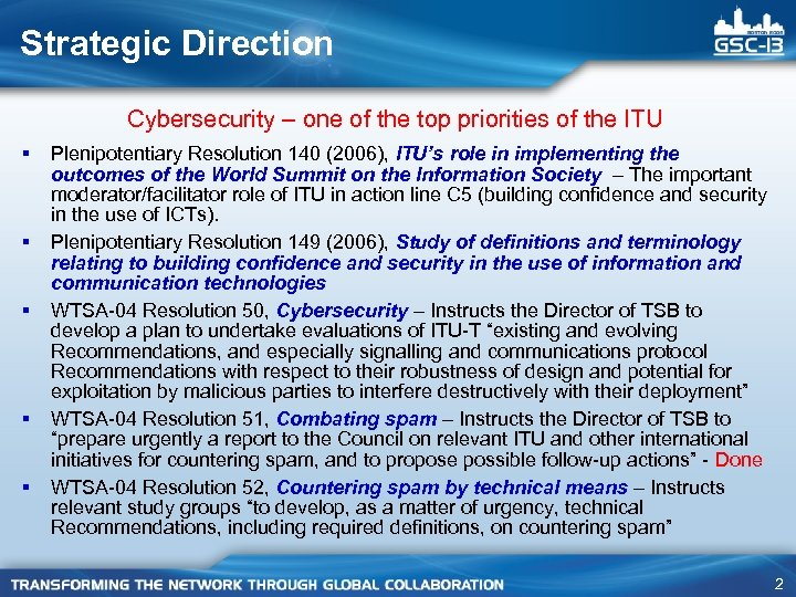 Strategic Direction Cybersecurity – one of the top priorities of the ITU § §