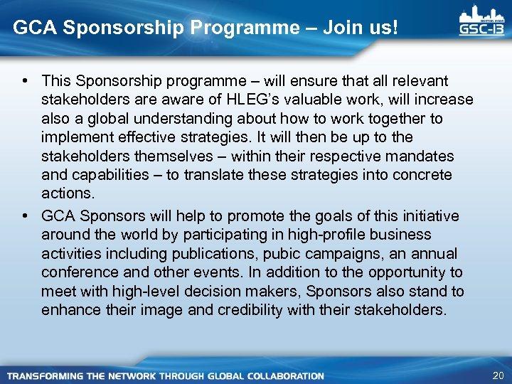 GCA Sponsorship Programme – Join us! • This Sponsorship programme – will ensure that