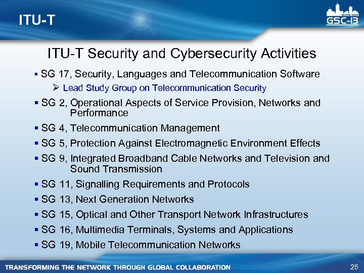 ITU-T Security and Cybersecurity Activities § SG 17, Security, Languages and Telecommunication Software Ø