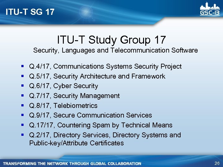 ITU-T SG 17 ITU-T Study Group 17 Security, Languages and Telecommunication Software § §