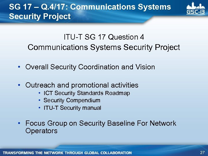 SG 17 – Q. 4/17: Communications Systems Security Project ITU-T SG 17 Question 4