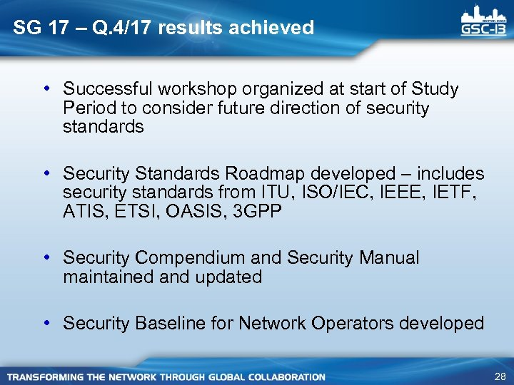 SG 17 – Q. 4/17 results achieved • Successful workshop organized at start of