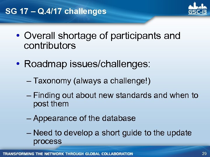 SG 17 – Q. 4/17 challenges • Overall shortage of participants and contributors •