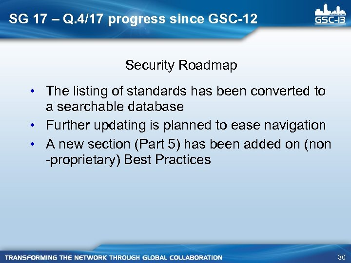 SG 17 – Q. 4/17 progress since GSC-12 Security Roadmap • The listing of