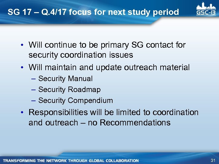 SG 17 – Q. 4/17 focus for next study period • Will continue to