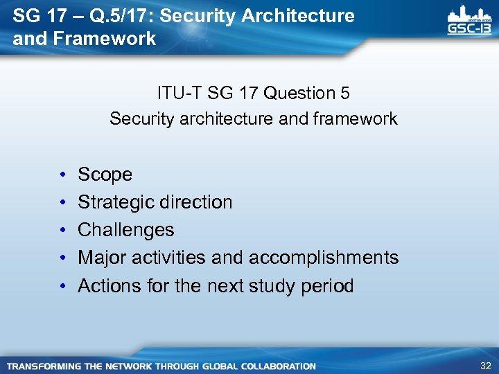 SG 17 – Q. 5/17: Security Architecture and Framework ITU-T SG 17 Question 5