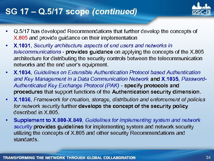 SG 17 – Q. 5/17 scope (continued) • • • Q. 5/17 has developed