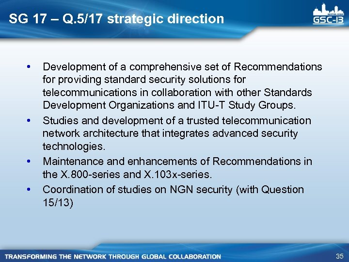 SG 17 – Q. 5/17 strategic direction • • Development of a comprehensive set