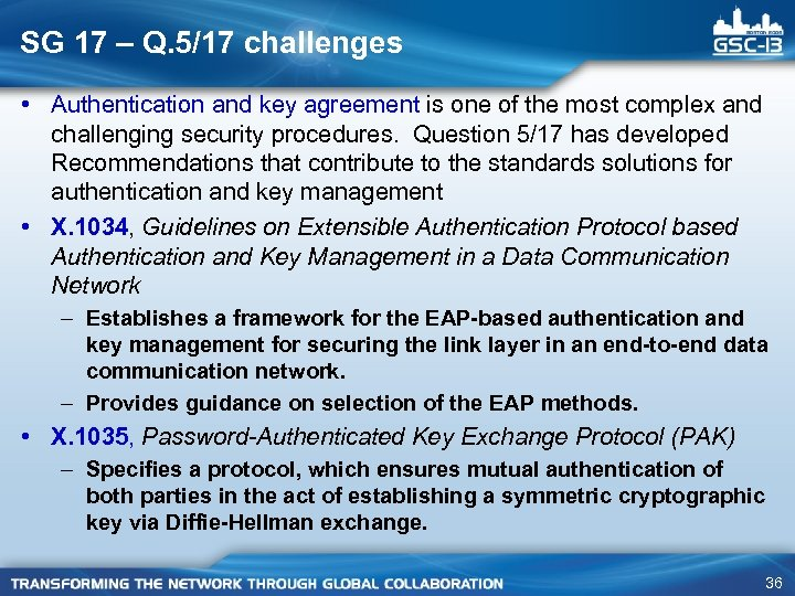 SG 17 – Q. 5/17 challenges • Authentication and key agreement is one of
