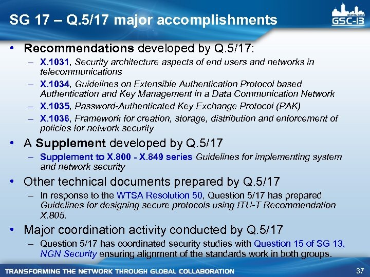 SG 17 – Q. 5/17 major accomplishments • Recommendations developed by Q. 5/17: –